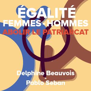Égalité femmes – hommes : abolir le patriarcat