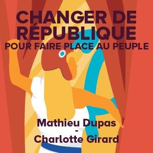 Constituante : changer de République pour faire place au Peuple