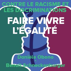 Contre le racisme et les discriminations, faire vivre l'égalité