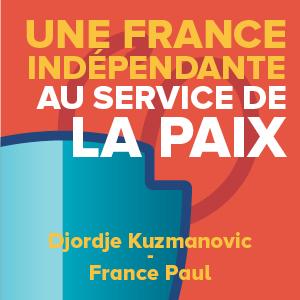 Une France indépendante au service de la paix