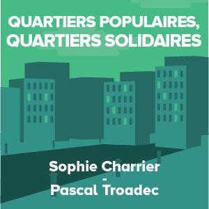 Quartiers populaires, quartiers solidaires