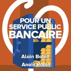 Pour un service publique bancaire